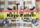 Kayu Pallet Terpakai Untuk Perabot DIY - Nacqris DIY