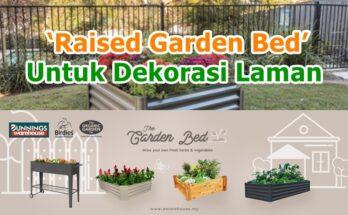 4 Sebab Meninggikan Batas Kebun 'Raised Garden Bed' Untuk Dekorasi Laman
